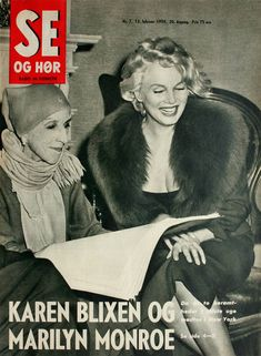 Se Og Hor - February magazine from Denmark. Front cover photo of Marilyn Monroe with Baroness Karen Blixen at the home of Carson McCullers in Nyak, New York, February Karen Blixen, Young Marilyn Monroe, Marilyn Monroe Photos, I Look To You, Le Baron, Hilario, People Of Interest, Out Of Africa, Norma Jeane