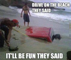 Drive on the beach they said