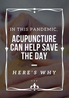 This is how valuable acupuncture is in this crisis, let your patients know about it.