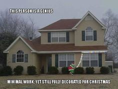 Funny pictures about The best way to decorate your house for Christmas. Oh, and cool pics about The best way to decorate your house for Christmas. Also, The best way to decorate your house for Christmas. Holiday Fun, Christmas Time, Christmas Ideas, Holiday Ideas, Outdoor Christmas, Merry Christmas, Christmas Stuff, Christmas Humor, Christmas Crafts