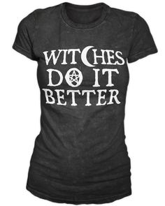 Witches do it better.  I've got to agree. Heh. haha I gotta get me one ;)