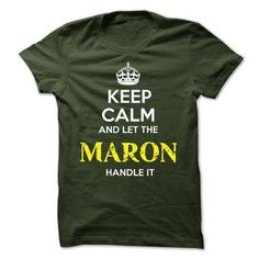 MARON - KEEP CALM AND LET THE MARON HANDLE IT - #gift for friends #thank you gift. ADD TO CART => https://www.sunfrog.com/Valentines/MARON--KEEP-CALM-AND-LET-THE-MARON-HANDLE-IT-52151782-Guys.html?68278