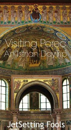 The colorful and glittering mosaic in the apse above the altar immediately drew… Amazing Destinations, Travel Destinations, Europe Travel Tips, Travel Guides, Istria Croatia, One Day Tour, Croatia Travel, Day Tours, Byzantine