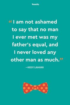 34 Father's Day Quotes That Show Dad How Much You Appreciate Him Inspirational Mother Daughter Quotes, Sister Love Quotes, Father Daughter Quotes, Cousin Quotes, Inspirational Quotes, Best Fathers Day Quotes, Father Quotes, Dad Quotes, Mothers Day Quotes