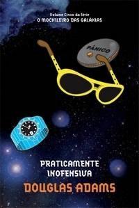 Praticamente Inofensiva - Série o Mochileiro Das Galáxias - Vol. 5