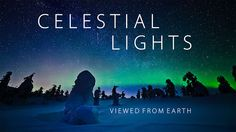 Celestial Lights by Ole C. Salomonsen - a stop motion based video about the northern lights of Norway, Finland and Sweden during autumn 2011, winter and spring 2012.