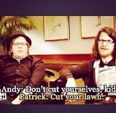 Patrick and Andy OMG the feels