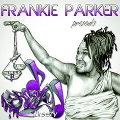 Frankie Parker | Breezy (album cover)  Illustration was created by someone else. We were hired to add fonts, color, and just to enhance it overall so it would pop.