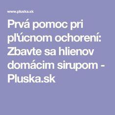 Prvá pomoc pri pľúcnom ochorení: Zbavte sa hlienov domácim sirupom - Pluska.sk Handmade Cosmetics, Nordic Interior, Health Fitness, Per Diem, Gymnastics