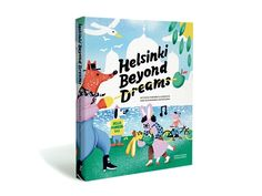 Helsinki Beyond Dreams explores new perspectives on a city in transition. The Finnish capital of Helsinki, recently cited as the world's most livable city, is bubbling with new ideas and creative endeavors. Book Cover Design, Book Design, Project For Public Spaces, Best Coffee Table Books, Dream Book, Beautiful Book Covers, Nordic Design, Future City, Helsinki