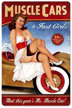 Cool Muscle Cars, Pin Up Girl Vintage, Style Vintage, Vintage Cars, Cheap Motorcycles, West Coast Choppers, Car Signs, Girl Sign, Vintage Metal Signs