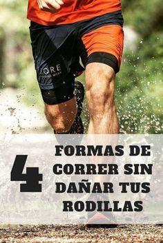 [IMPORTANTE] Mira las 4 mejores formas de correr sin dañar tus rodillas.