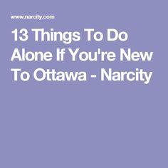 New city, new girl! Things To Do Alone, New City, Ottawa, Toronto, Stuff To Do, Places To Go, Canada, Adventure, Adventure Movies