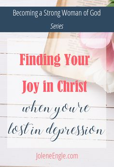 Finding Your Joy in Christ When You're Lost in Depression - Jolene Engle Beating Depression, Coping With Depression, Overcoming Depression, Christian Post, Christian Wife, Christian Living, Christian Faith, Finding Joy