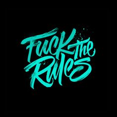 Typeverything.comFuck The Rules by Lucas Young.Typeverything