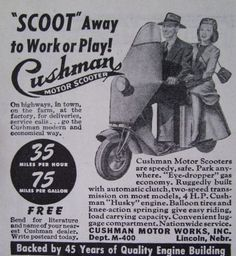 "1947 x Print Ad - Cushman Motor Scooter - ""Scoot"" Away to Work or Play Moped Scooter, Scooter Girl, Vespa, Antique Motorcycles, Honda Bikes, Motor Scooters, Mini Bike, Print Ads, Advertising"
