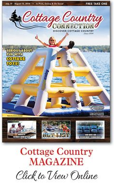 Read it online NOW http://archive.connectionnewspaper.com/CottageCountry_July2016web/CottageCountry_July2016_web.html