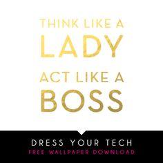 Dress your tech - Free wallpaper - Think Like a Lady act Like a Boss!