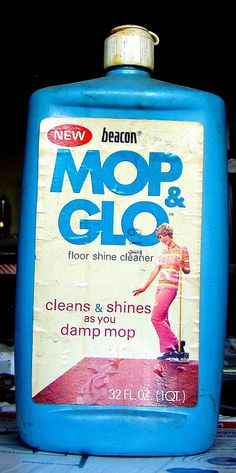 Mop & Glo - This and Future Floor Wax.  I remember my mom moving everything out of the kitchen and doing the floors.  I would come home from school and all the kitchen furniture would be in the front room on those days!