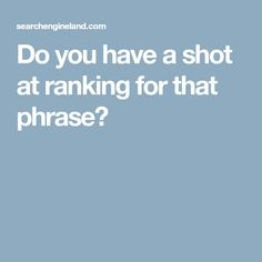 Ranking for a particular search query is no longer as simple as creating a targeted page and getting some links. Columnist Eric Enge shows why a deeper understanding of relevance is needed to know which keywords to target. Shots, Business, Business Illustration