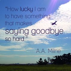 Doe a Deery: On Transition, Clarity and Luck Winnie the Pooh author's quote on saying goodbye. Great Quotes, Me Quotes, Funny Quotes, Inspirational Quotes, Strong Quotes, Uplifting Quotes, Attitude Quotes, Author Quotes, Quotable Quotes