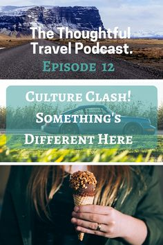 The Thoughtful Travel Podcast: Episode 12 – Culture Clash! Something's Different Here