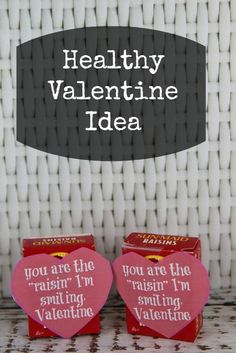 "You are the ""Raisin"" I'm Smiling Healthy Valentine Idea - Healthy Non-Candy Idea and includes FREE printable to make it easy for you!"