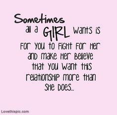 A Girl Wants You To Fight For Her Pictures, Photos, and Images for Facebook, Tumblr, Pinterest, and Twitter