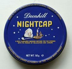 Dunhill nightcap! Beautiful tobacco and quite funny image on the tin :)