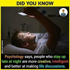psychology says, people who stay up late at night are more creative, intelligent and better at making life discussions. Psychology Facts About People, Facts About Humans, Psychology Says, Psychology Quotes, Psychology Facts About Personality, People Facts, People Quotes, True Interesting Facts, Interesting Facts About World