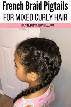 How to do french braid pigtails on biracial curly hair. Braided hairstyles for mixed hair can be challenging. Learn how to achieve beautiful french braid pigtails for curly hair in this easy tutorial! Curly Hair Styles, Curly Hair Braids, Pigtail Braids, Curly Hair Tips, Long Curly Hair, Curly Girl, Mixed Kids Hairstyles, Kids Curly Hairstyles, French Braid Hairstyles