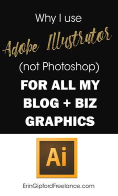 "Learn why I use Adobe Illustrator for 99.9% of everything ""visual"" for my blog and business. I really feel like Illustrator is the blogging world's most highly underused asset."