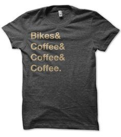 Two things we love. Bikes & Coffee. Classic Helvetica tee available in Coffee with Cream print. Printed on 50/50 poly-cotton blend tee.