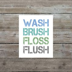 Wash brush floss flush printable bathroom by willowbeeexpressions, $5.00