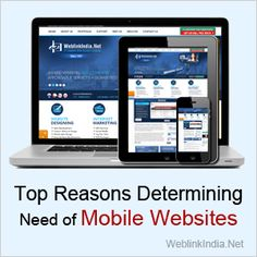 In this age of speed and technology, everyone is looking for convenient and speedy options to get immediate solutions for their queries. Most people today have smart phones and it has been observed... http://www.weblinkindia.net/blog/top-reasons-determining-need-of-mobile-websites