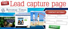 Start your lead capture page effective way to grab your visitor's attention. Our Revenue Times Free lead capture page system gives your business powerful marketing tool. Test it out yourself!! Simply fill out the form and you will INSTANTLY receive an email with Information about Revenue Times.
