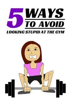 5 Ways To Avoid Looking Stupid At The Gym | Run Mommy Run.ca