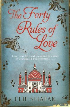 """16 Powerful Quotes from """"The 40 Rules of Love. Books You Should Read, Best Books To Read, I Love Books, Good Books, Big Books, Rumi Quotes, Book Quotes, Inspirational Quotes, Rumi Books"""