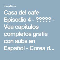 Casa del cafe Episodio 4 - 커피하우스 - Vea capítulos completos gratis con subs en Español - Corea del Sur - Series de TV - Viki