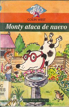 """Colin West. """"Monty ataca de nuevo"""". Editorial Timun Mas. (8 a 10 años). Está en la biblio."""