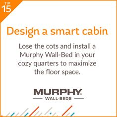 You can gain up to 100 square feet of living space with a Murphy Wall-Bed.