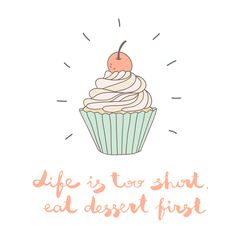 illustration with a cupcake  by Nine Homes #illustration, #drawing, #cupcake, #cute, #hand, #drawn, #dessert, #pastel, #sweet, #text, #calligraphy, #life, #too, #short, #eat, #first, #art, #happy, #muffin