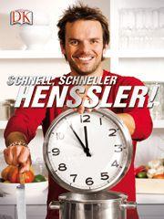 Kochbuch von Steffen Henssler: Schnell, schneller, Henssler!