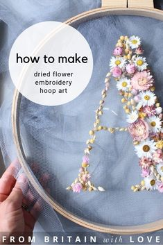 How to make embroidery hoop art with dried flowers. Olga Prinku shares her simple step by step DIY tutorial to create your own hoop with dried flowers. Click through for other stunning ideas you'll love to try too #embroideryhoop #embroideryhoopart #driedflowers #frombritainwithlove #olgaprinku #DIY #tutorial #howtomake #embroideryhoopcraft #ideas #intital