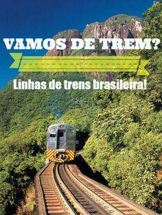 LINHAS DE TRENS TURÍSTICAS DO BRASIL Por que não conhecer tudo de trem?