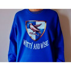 Ravenclaw House Sweatshirt. Witty and Wise Shirt. Fandom Shirt. Unisex... ($23) ❤ liked on Polyvore featuring tops, hoodies and sweatshirts