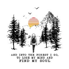 Check out this awesome 'Into The Forest I Go To Lose My Mind Find My Soul' design on Go Tattoo, John Muir Quotes, Sky Quotes, Forest Tattoos, Soul Design, Hiking Quotes, Spiritual Awakening, Spiritual Meditation, Calligraphy Quotes