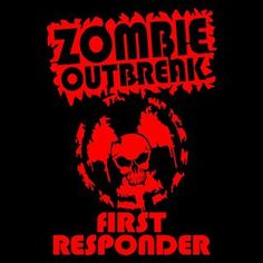 Zombie outbreak First responder