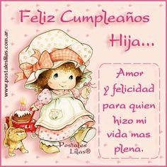 feliz cumpleaños hija te deseo de corazon :eres lo mas hermoso que la vida me dio ,,,y que sepas que por siempre cere tu amigo