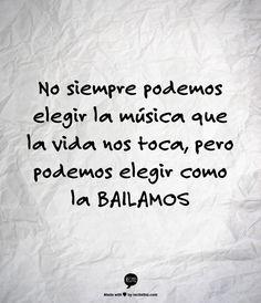 No siempre podemos elegir la #música que la vida nos toca, pero podemos elegir como la bailamos
